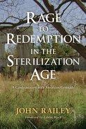Rage to Redemption in the Sterilization Age eBook