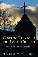Gnostic Trends in the Local Church eBook