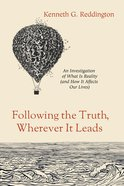 Following the Truth, Wherever It Leads eBook