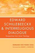 Edward Schillebeeckx and Interreligious Dialogue eBook