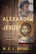 Alexander Or Jesus? eBook