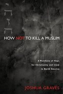 How Not to Kill a Muslim eBook