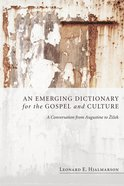 An Emerging Dictionary For the Gospel and Culture eBook