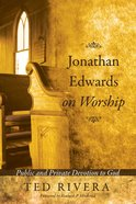Jonathan Edwards on Worship eBook