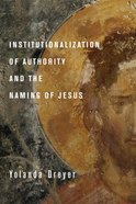 Institutionalization of Authority and the Naming of Jesus eBook
