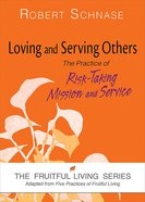 Loving and Serving Others (Fruitful Living Series) eBook