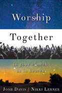 Worship Together in Your Church as in Heaven eBook
