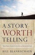 A Story Worth Telling eBook