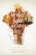 We Died Before We Came Here eBook