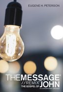 The Message Gospel of John in Contemporary Language eBook