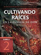 Cultivando Races En La Familia De Dios (#2 in La Serie 2: 7 Series) eBook