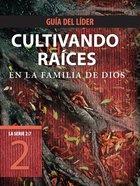 Cultivando Races En La Familia De Dios, Gua Del Lder eBook