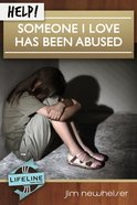 Help! Someone I Love Has Been Abused eBook