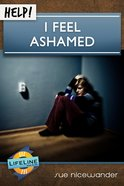 Help! I Feel Ashamed (Life Line Mini-books Series) eBook