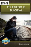 Help! My Friend is Suicidal eBook
