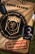 Operation Zulu Redemption - Complete Season 1 (#01 in Operation Zulu Redemption Series) eBook