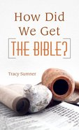 How Did We Get the Bible? eBook