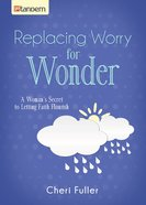 Replacing Worry For Wonder eBook