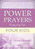 Power Prayers: Praying For Your Kids eBook