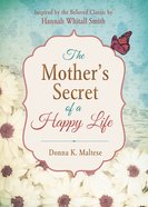 The Mother's Secret of a Happy Life eBook
