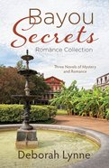 Bayou Secrets Romance Collection: Four Novels of Mystery and Romance eBook
