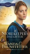 The Storekeeper's Daughter (#01 in Daughters Of Lancaster County Series) eBook