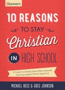 10 Reasons to Stay Christian in High School eBook