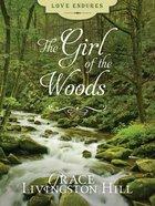 The Girl of the Woods (Love Endures Series) eBook