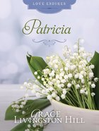 Patricia (#36 in Grace Livingston Hill Series) eBook