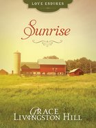 Sunrise (Love Endures Series) eBook