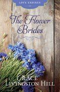 The Flower Brides (Love Endures Series) eBook