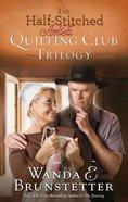 The Half-Stitched Amish Quilting Club Trilogy eBook