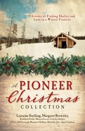 A Pioneer Christmas Collection (9781634090315 Series) eBook