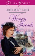 Woven Threads (#244 in Heartsong Series) eBook