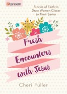 Fresh Encounters With Jesus eBook