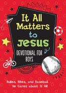 It All Matters to Jesus Devotional For Boys eBook