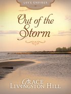 Out of the Storm (Love Endures Series) eBook
