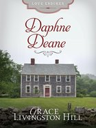 Daphne Deane (#19 in Grace Livingston Hill Series) eBook