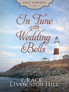 In Tune With Wedding Bells (#13 in Grace Livingston Hill Series) eBook