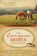 The Courageous Brides Collection (9781634090315 Series) eBook