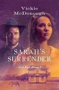 Sarah's Surrender (#03 in Land Rush Dreams Series)