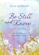Be Still and Know: 365 Days of Hope and Encouragement For Women Paperback