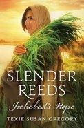 Slender Reeds: Jochebed's Hope eBook