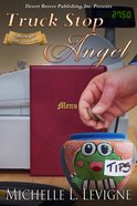 Truck Stop Angel (#08 in Tabor Heights Year Two Series) eBook