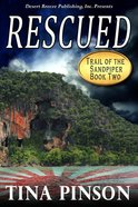 Rescued (#02 in Trail Of The Sandpiper Series)