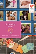 A Healing Heart (Quilts Of Love Series) eBook