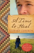 A Time to Heal (#02 in Quilts Of Lancaster County Series) eBook