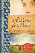A Time For Peace (#03 in Quilts Of Lancaster County Series) eBook