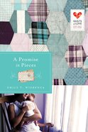 A Promise in Pieces (Quilts Of Love Series) eBook