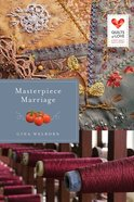 Masterpiece Marriage (Quilts Of Love Series) eBook